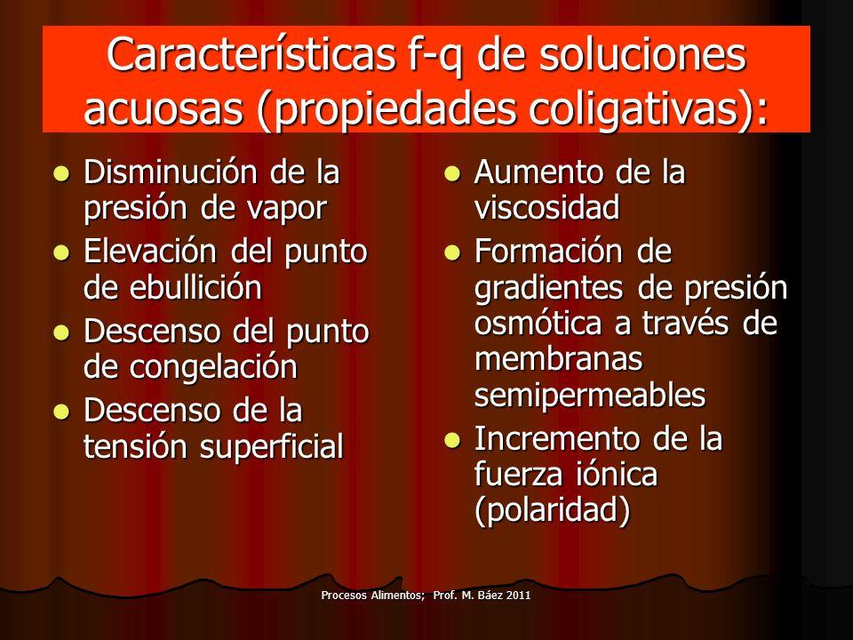 Características f-q de soluciones acuosas (propiedades coligativas):