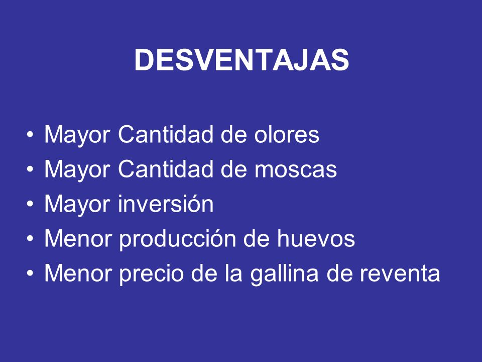 DESVENTAJAS Mayor Cantidad de olores Mayor Cantidad de moscas