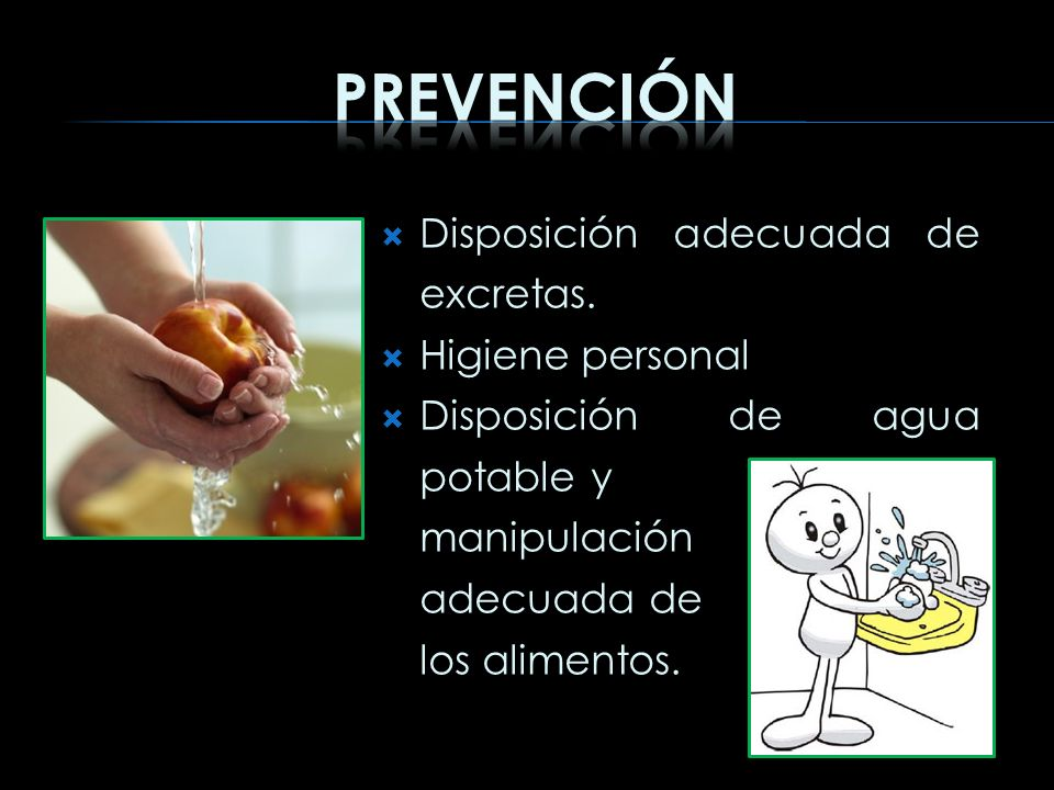 Prevención Disposición adecuada de excretas. Higiene personal