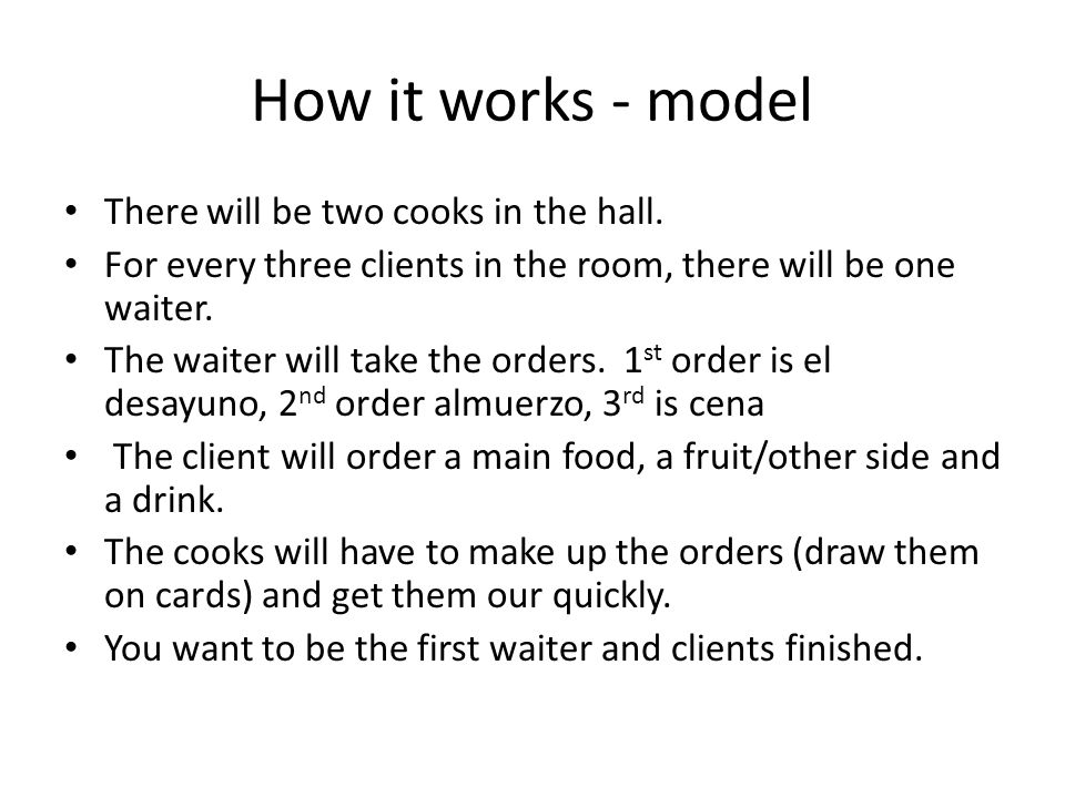 How it works - model There will be two cooks in the hall.
