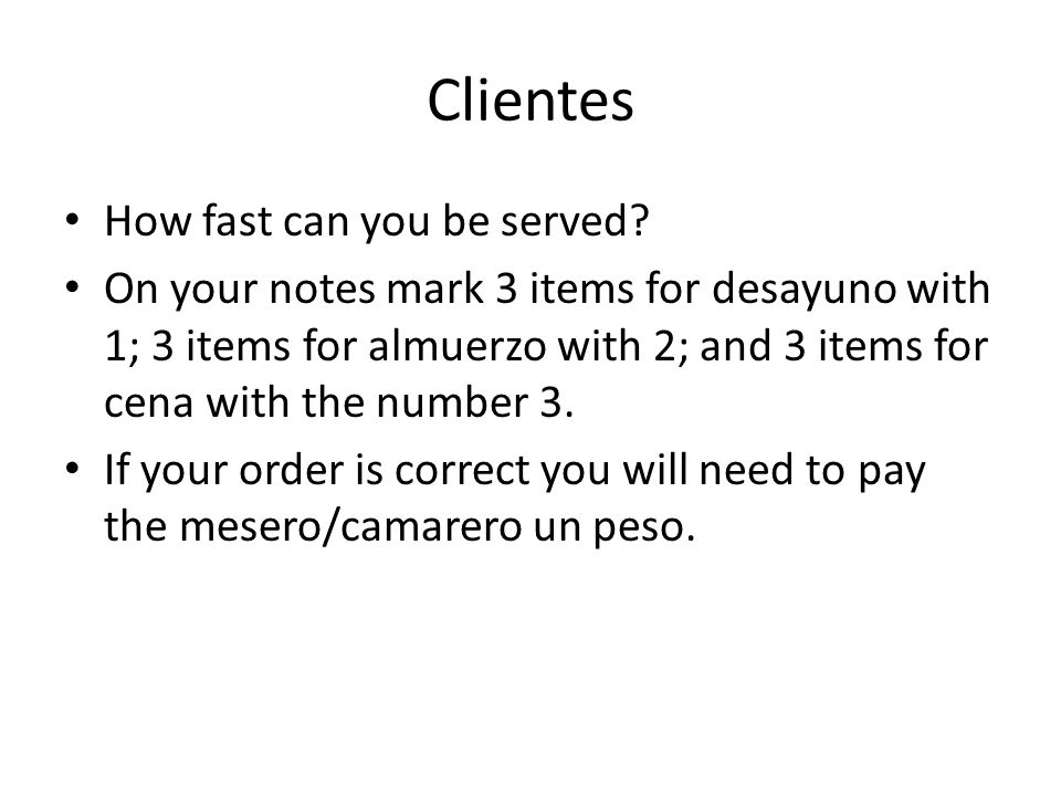 Clientes How fast can you be served