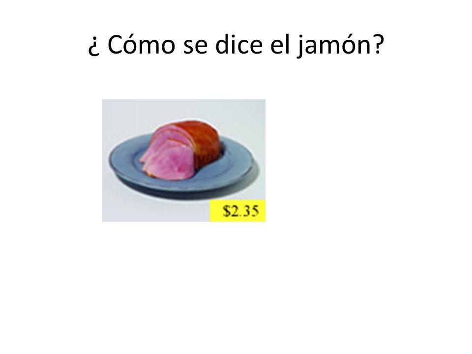 ¿ Cómo se dice el jamón