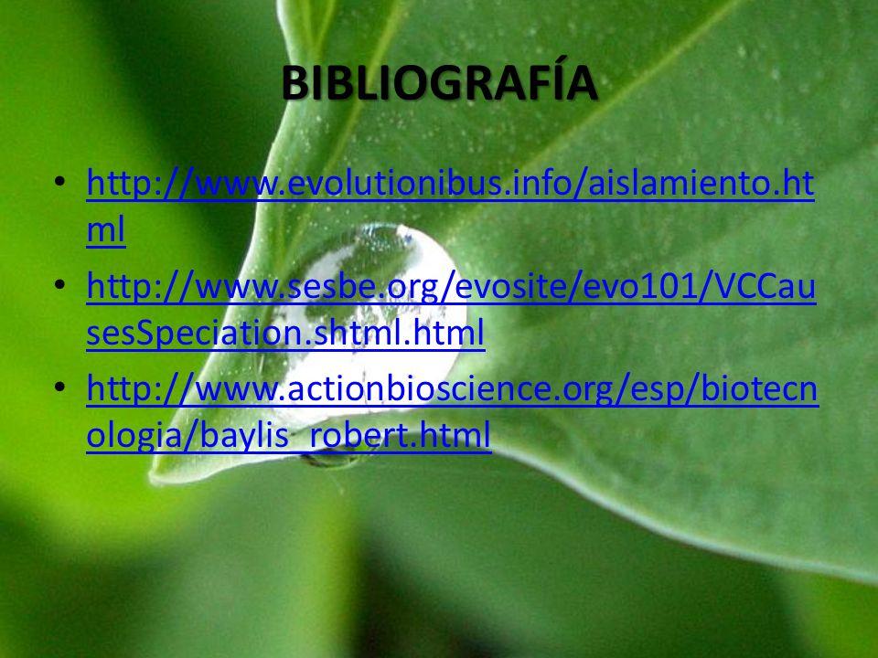 BIBLIOGRAFÍA http://www.evolutionibus.info/aislamiento.html