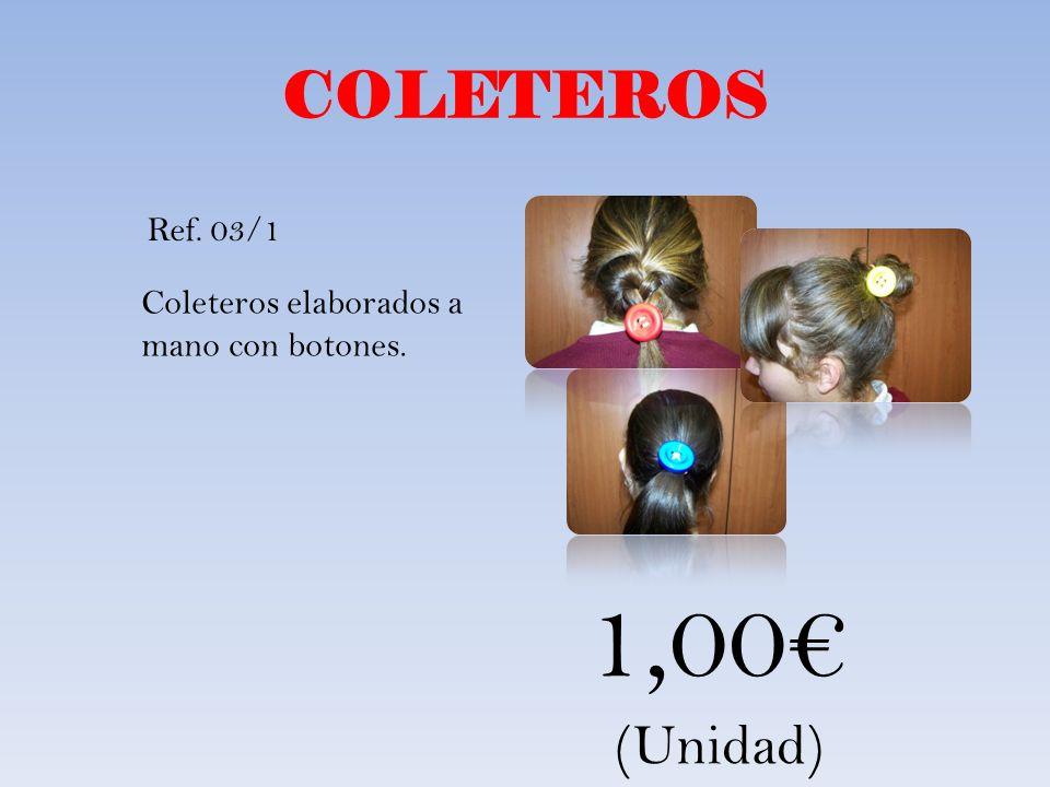 1,00€ COLETEROS (Unidad) Coleteros elaborados a mano con botones.