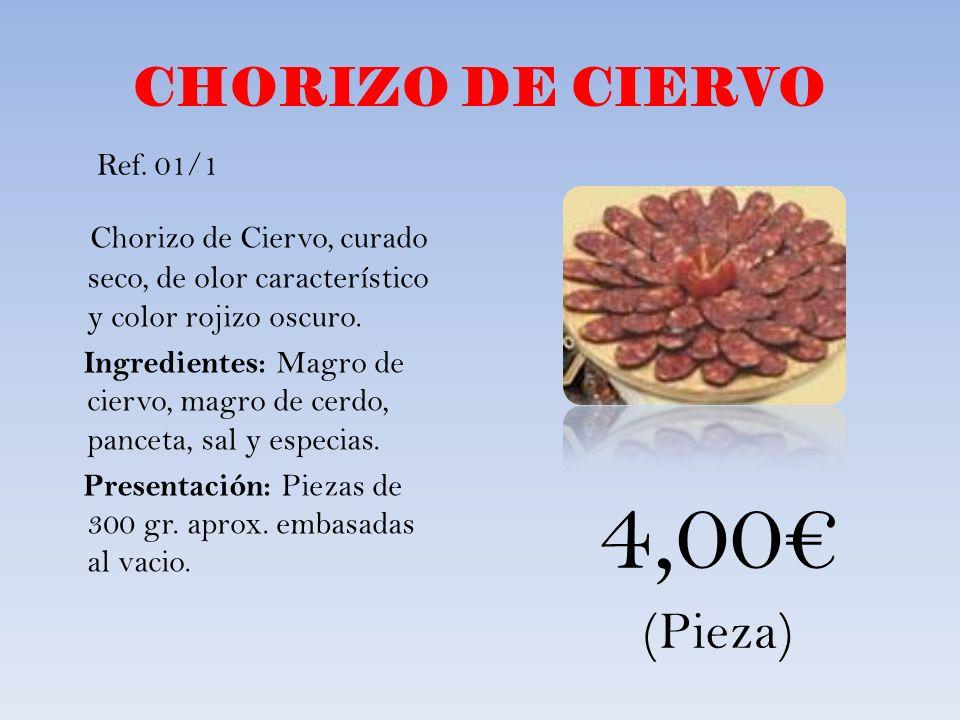 4,00€ CHORIZO DE CIERVO (Pieza)