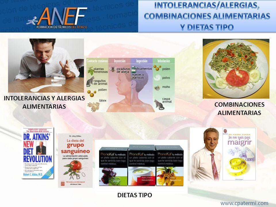 INTOLERANCIAS/ALERGIAS, COMBINACIONES ALIMENTARIAS Y DIETAS TIPO