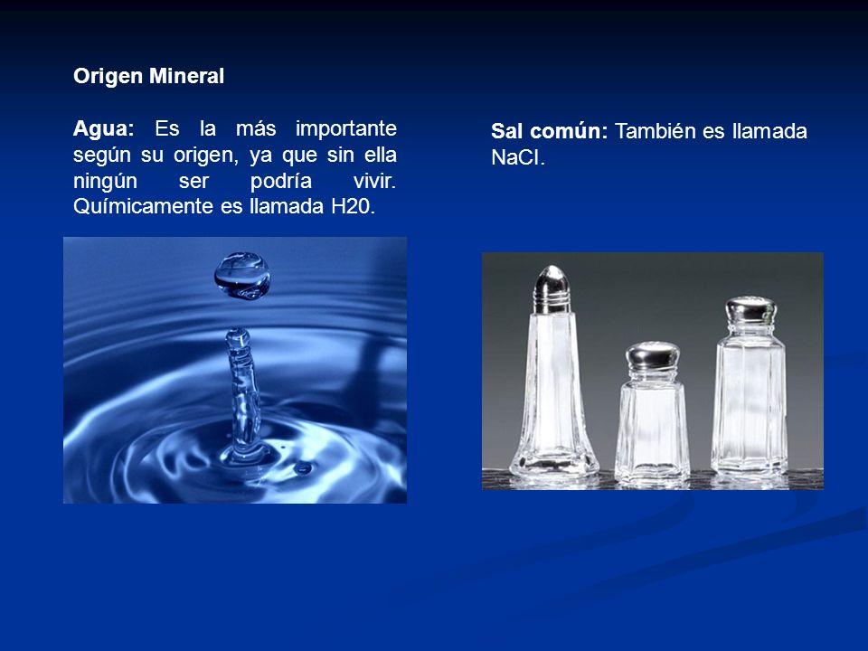 Origen Mineral Agua: Es la más importante según su origen, ya que sin ella ningún ser podría vivir. Químicamente es llamada H20.