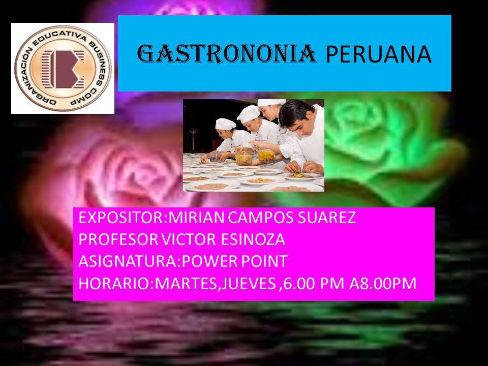 GASTRONONIA PERUANA EXPOSITOR:MIRIAN CAMPOS SUAREZ