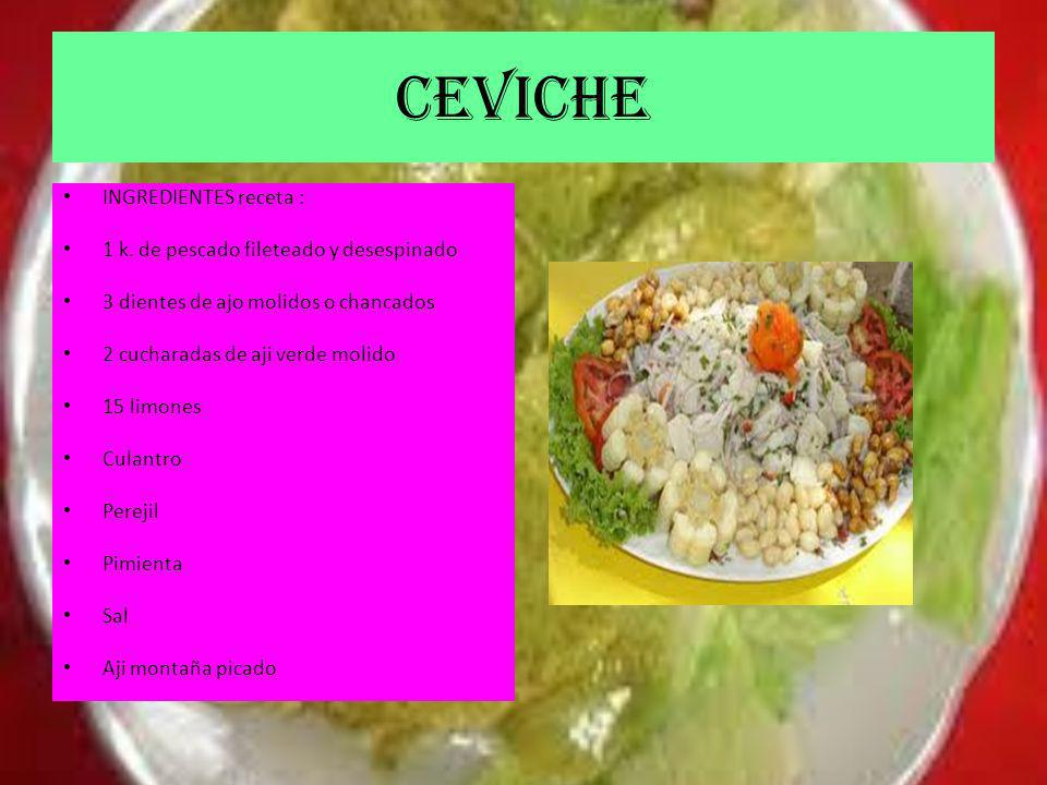 CEVICHE INGREDIENTES receta : 1 k. de pescado fileteado y desespinado