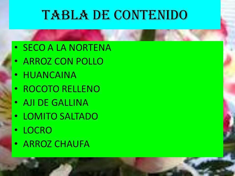 TABLA DE CONTENIDO SECO A LA NORTENA ARROZ CON POLLO HUANCAINA