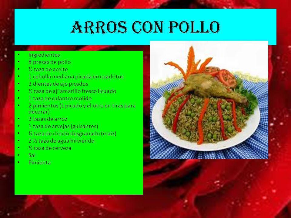 ARROS CON POLLO Ingredientes 8 presas de pollo ½ taza de aceite