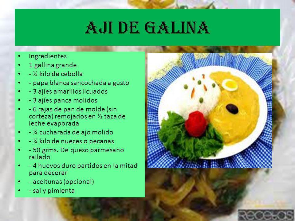 AjI DE GALINA Ingredientes 1 gallina grande - ¼ kilo de cebolla