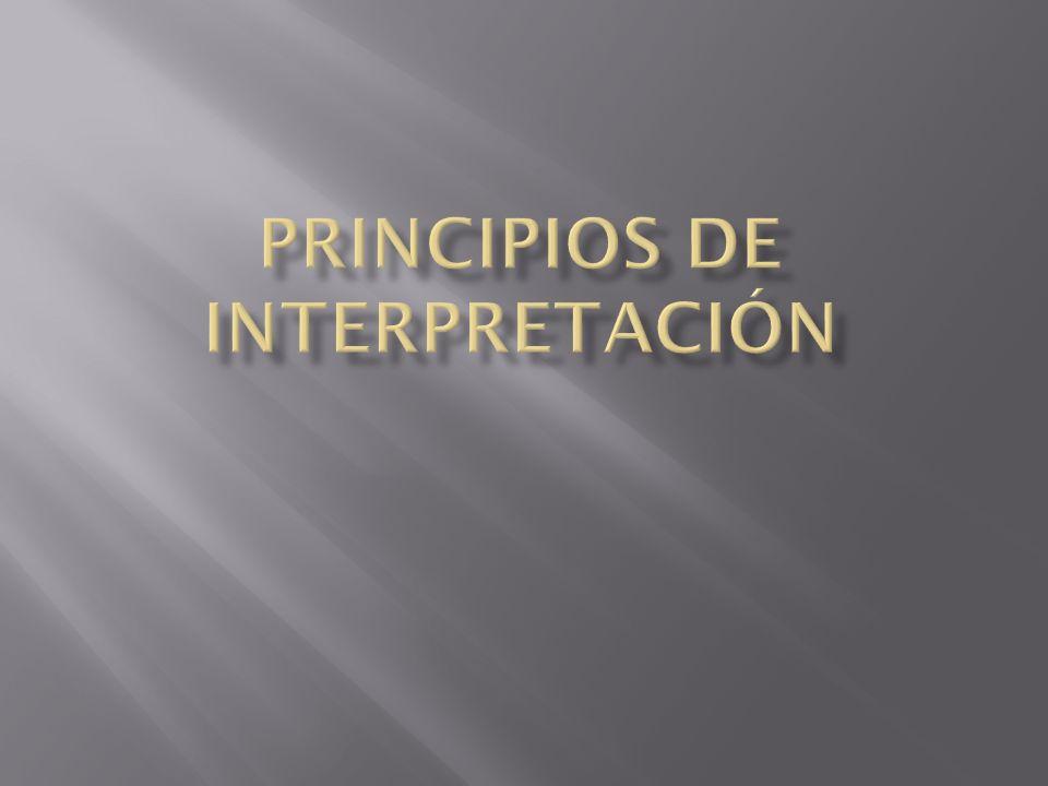 PRINCIPIOS DE INTERPRETACIÓN