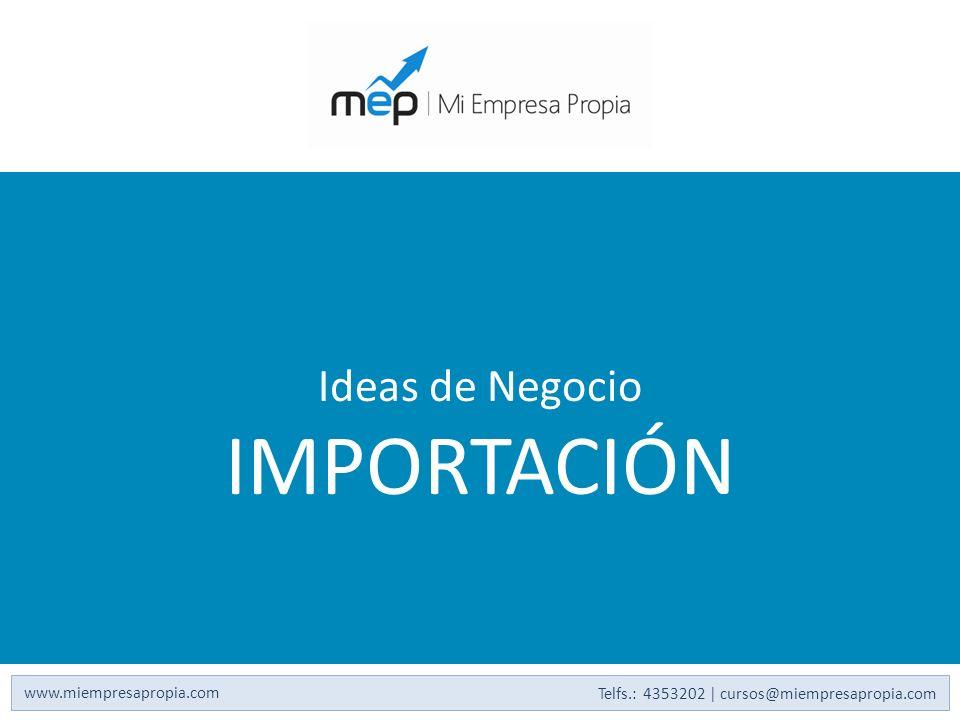 IMPORTACIÓN Ideas de Negocio www.miempresapropia.com