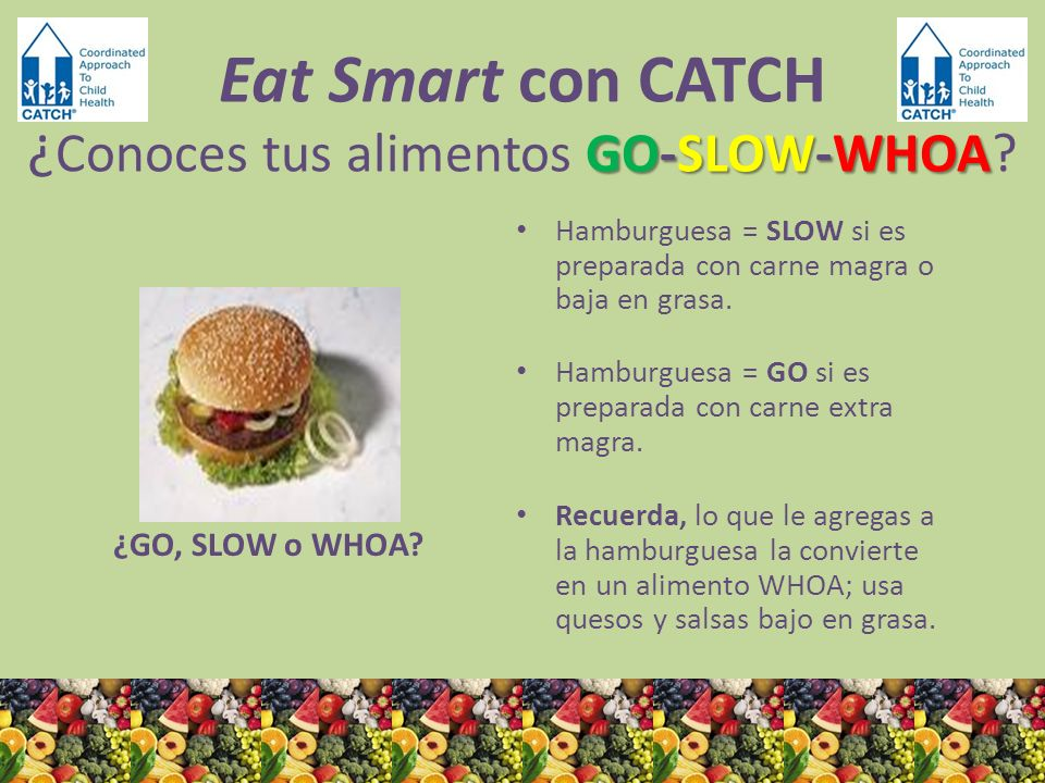 Eat Smart con CATCH ¿Conoces tus alimentos GO-SLOW-WHOA