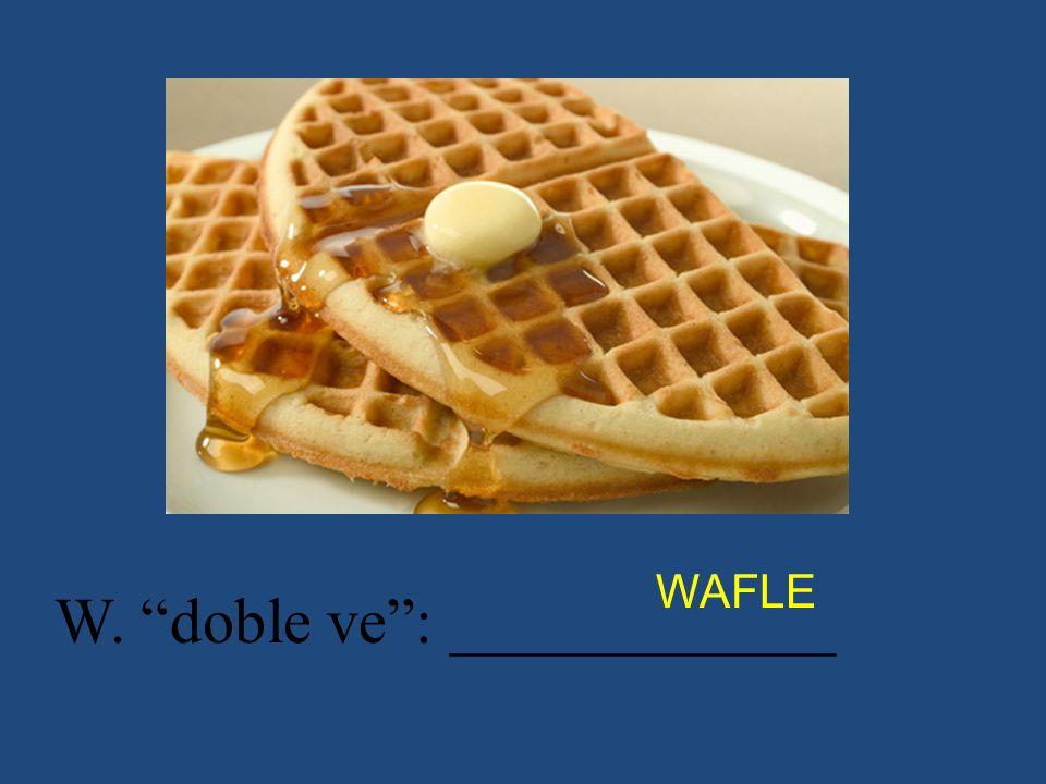 W. doble ve : ____________