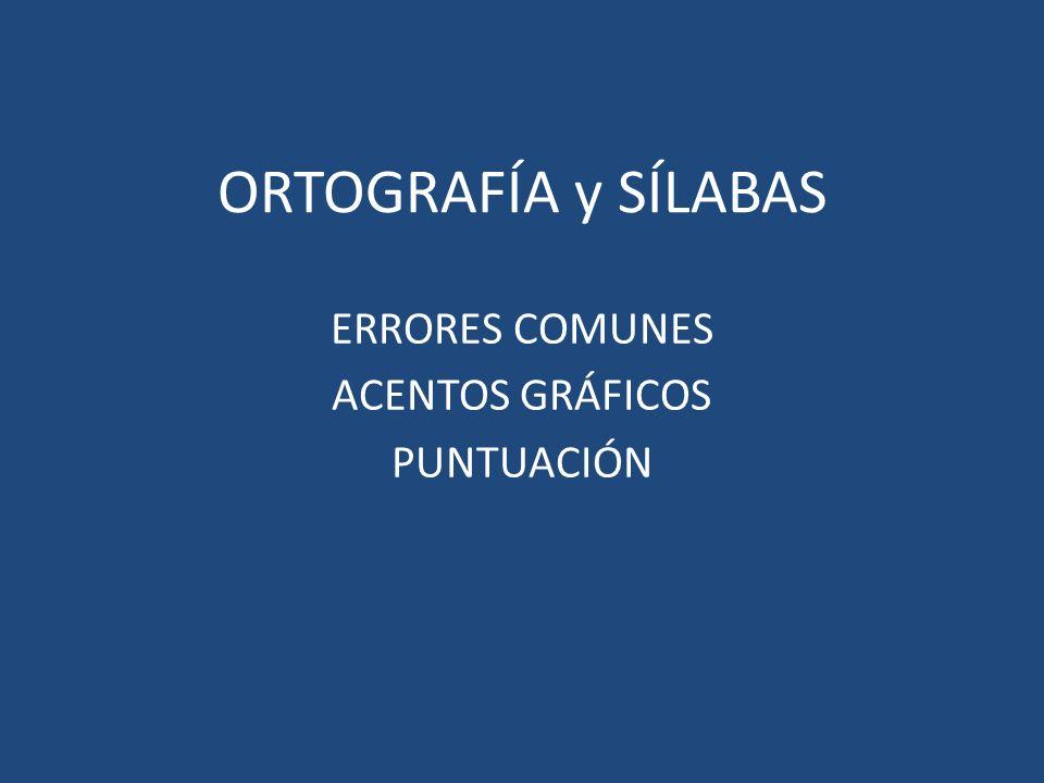 ERRORES COMUNES ACENTOS GRÁFICOS PUNTUACIÓN