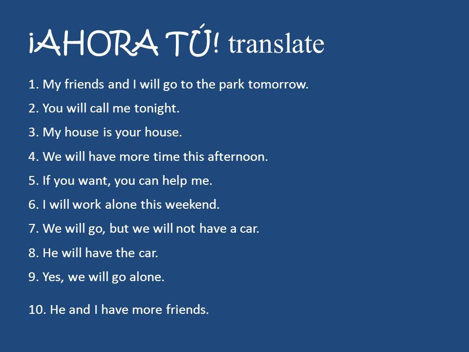 ¡AHORA TÚ! translate