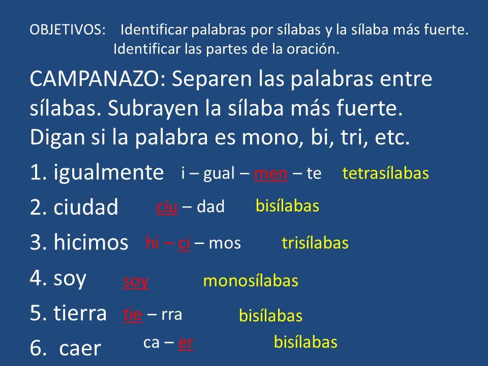 OBJETIVOS: Identificar palabras por sílabas y la sílaba más fuerte