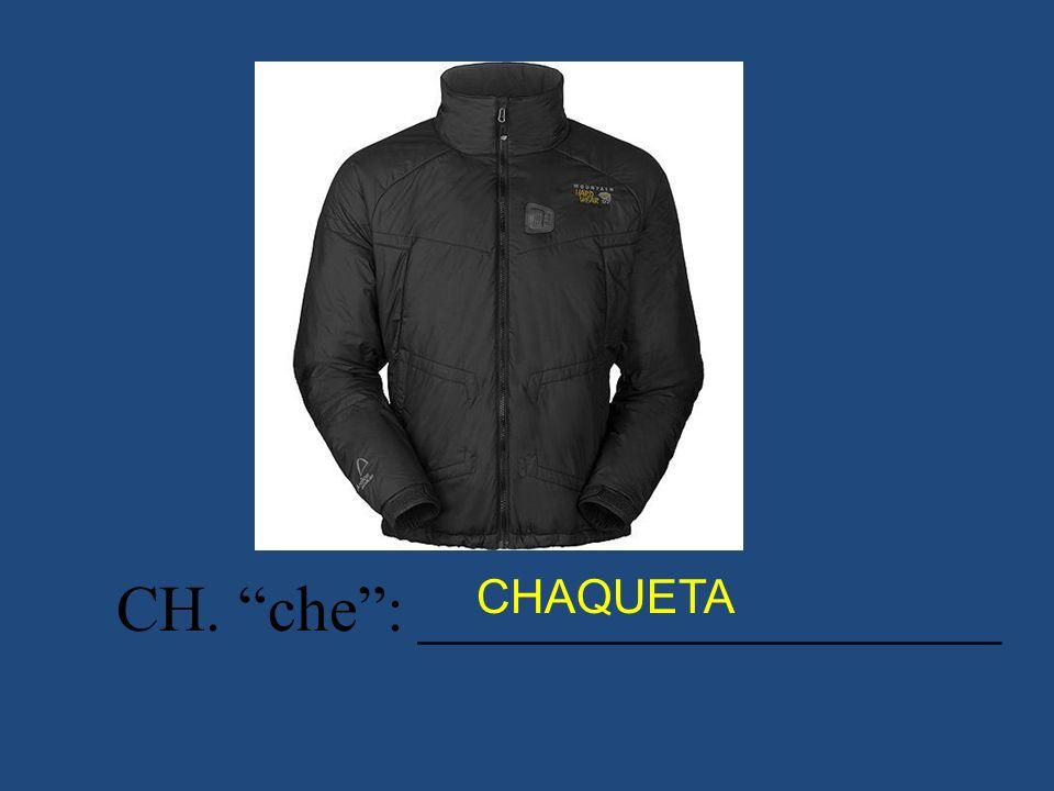 CH. che : __________________