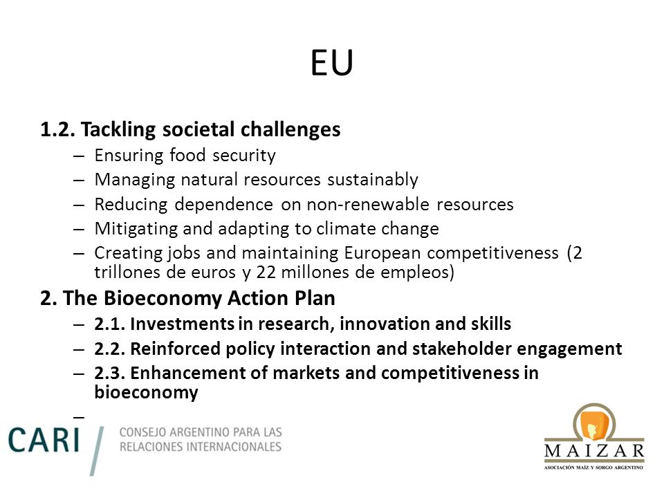 EU 1.2. Tackling societal challenges 2. The Bioeconomy Action Plan
