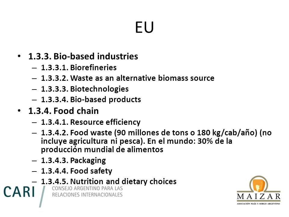 EU 1.3.3. Bio-based industries 1.3.4. Food chain