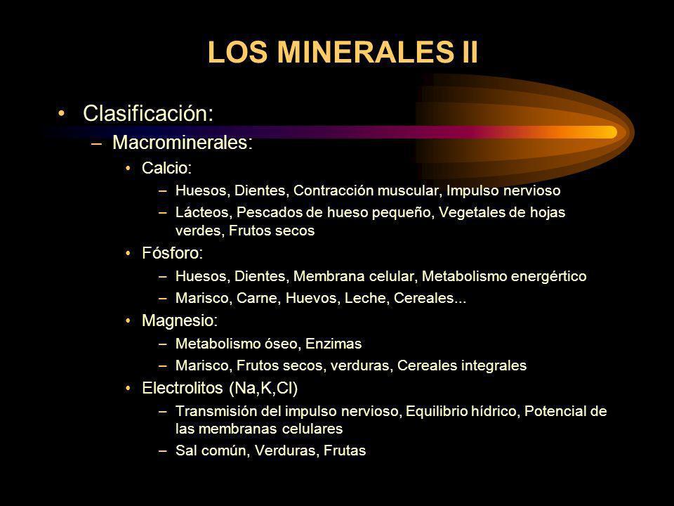 LOS MINERALES II Clasificación: Macrominerales: Calcio: Fósforo: