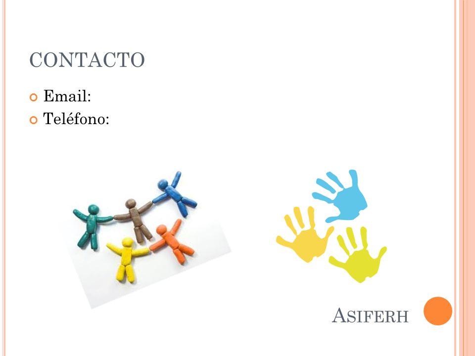 CONTACTO Email: Teléfono: Asiferh