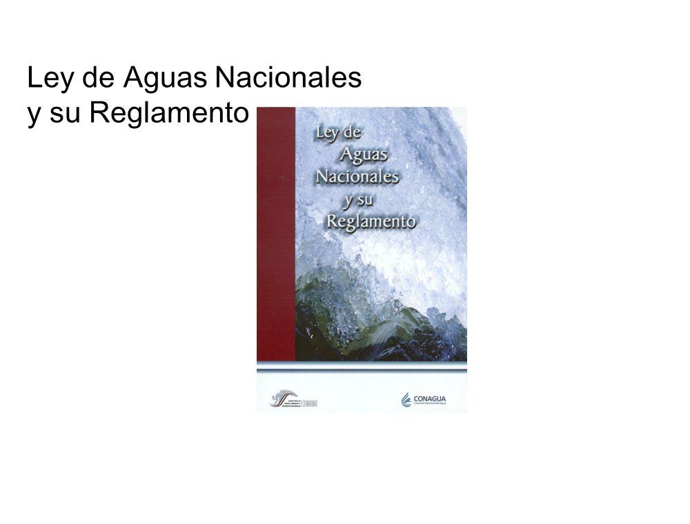 Ley de Aguas Nacionales y su Reglamento