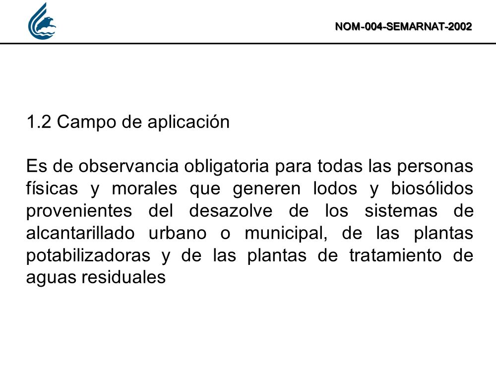 NOM-004-SEMARNAT-2002 1.2 Campo de aplicación.