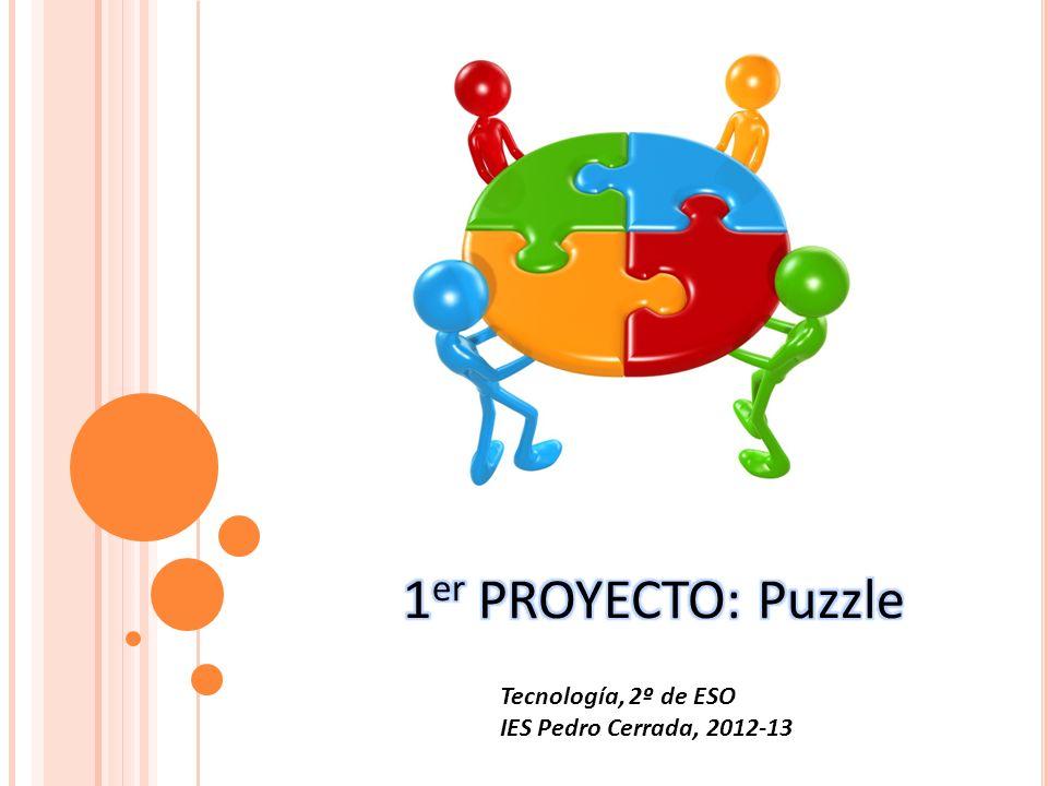 1er PROYECTO: Puzzle Tecnología, 2º de ESO IES Pedro Cerrada, 2012-13