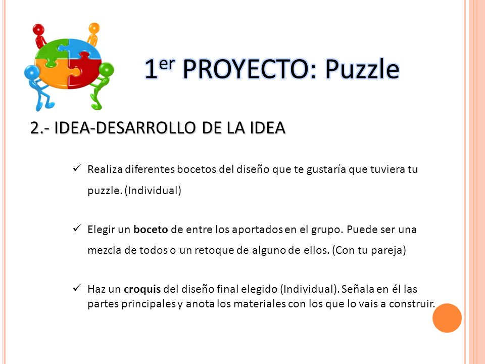 1er PROYECTO: Puzzle 2.- IDEA-DESARROLLO DE LA IDEA