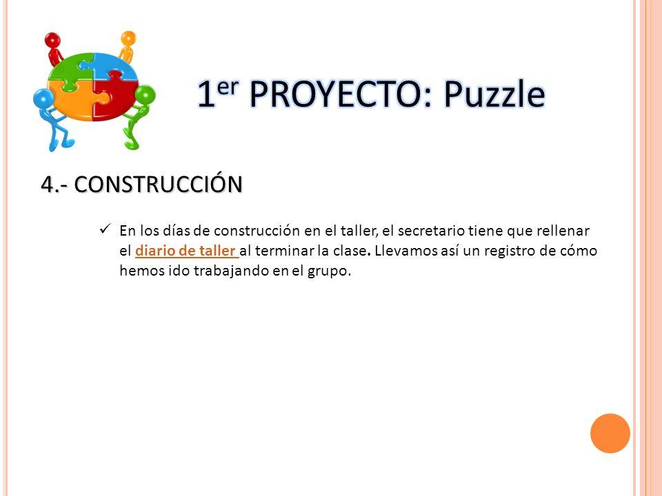 1er PROYECTO: Puzzle 4.- CONSTRUCCIÓN