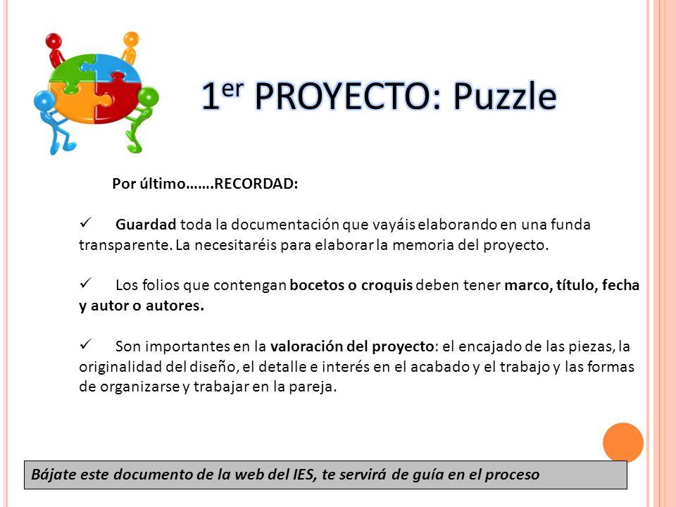 1er PROYECTO: Puzzle Por último…….RECORDAD: