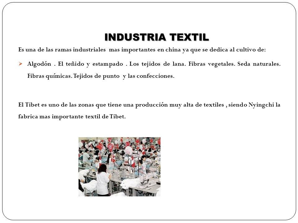 INDUSTRIA TEXTIL Es una de las ramas industriales mas importantes en china ya que se dedica al cultivo de: