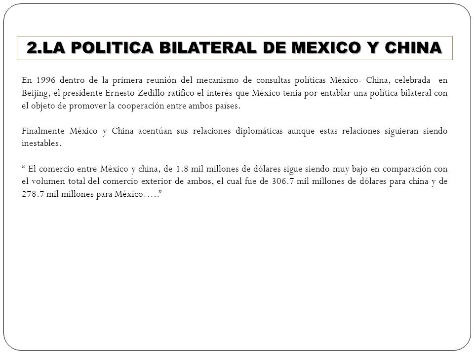 2.LA POLITICA BILATERAL DE MEXICO Y CHINA