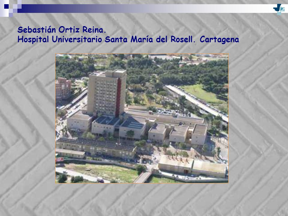 Sebastián Ortiz Reina. Hospital Universitario Santa María del Rosell