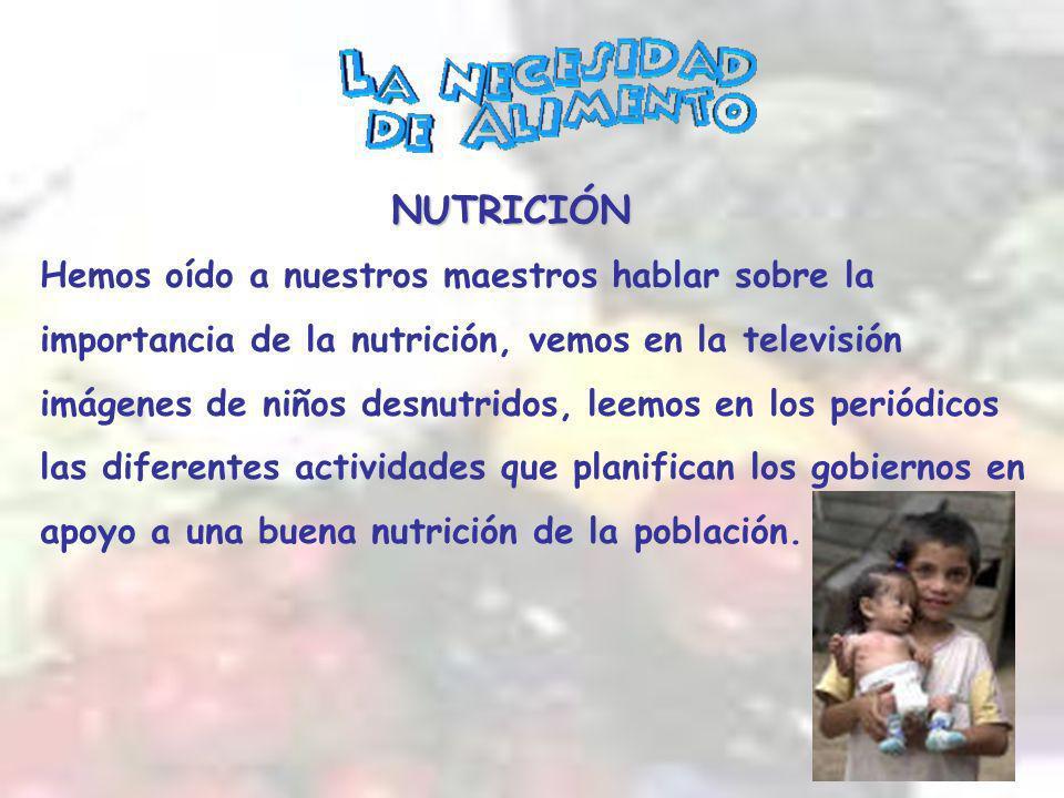 NUTRICIÓN Hemos oído a nuestros maestros hablar sobre la