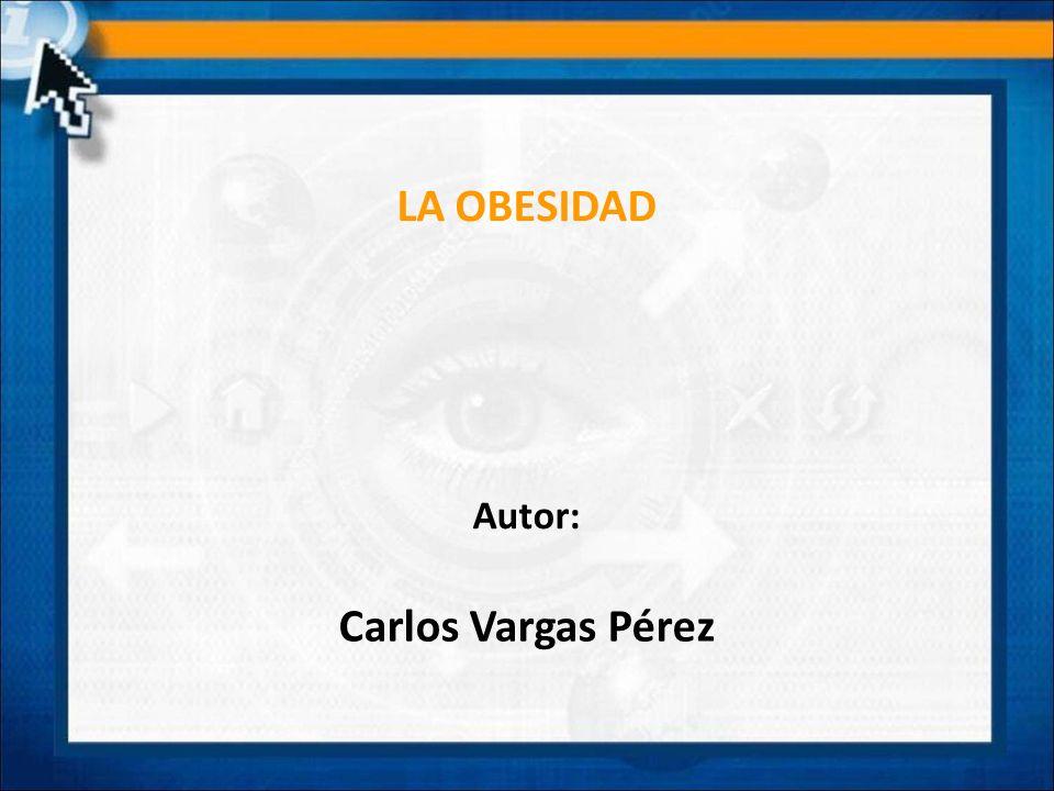 LA OBESIDAD Carlos Vargas Pérez