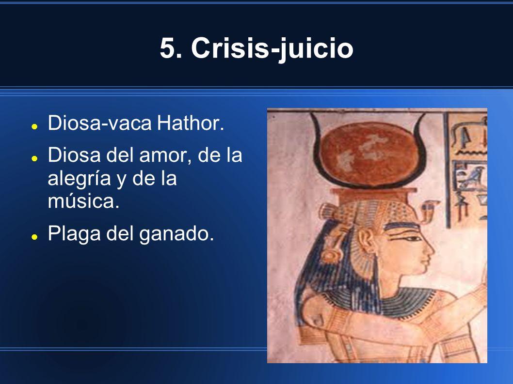 5. Crisis-juicio Diosa-vaca Hathor.