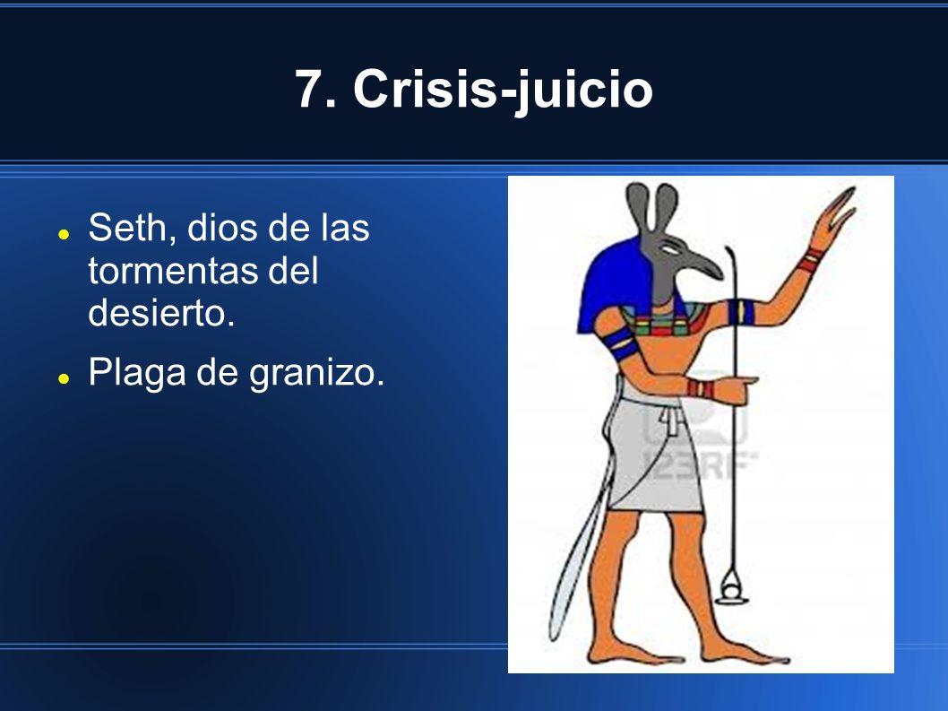 7. Crisis-juicio Seth, dios de las tormentas del desierto.