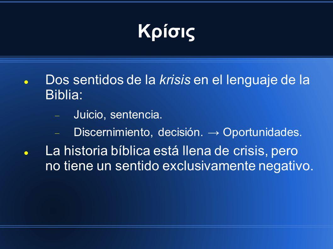Κρίσις Dos sentidos de la krisis en el lenguaje de la Biblia: