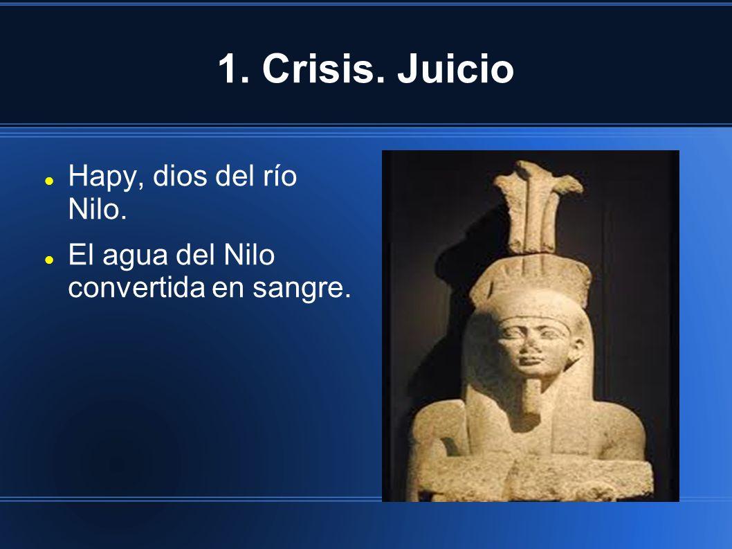 1. Crisis. Juicio Hapy, dios del río Nilo.