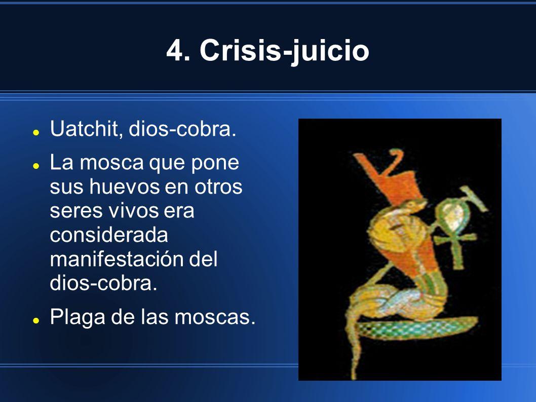4. Crisis-juicio Uatchit, dios-cobra.