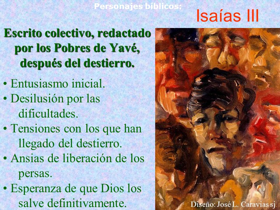 Personajes bíblicos: Isaías III. Escrito colectivo, redactado por los Pobres de Yavé, después del destierro.