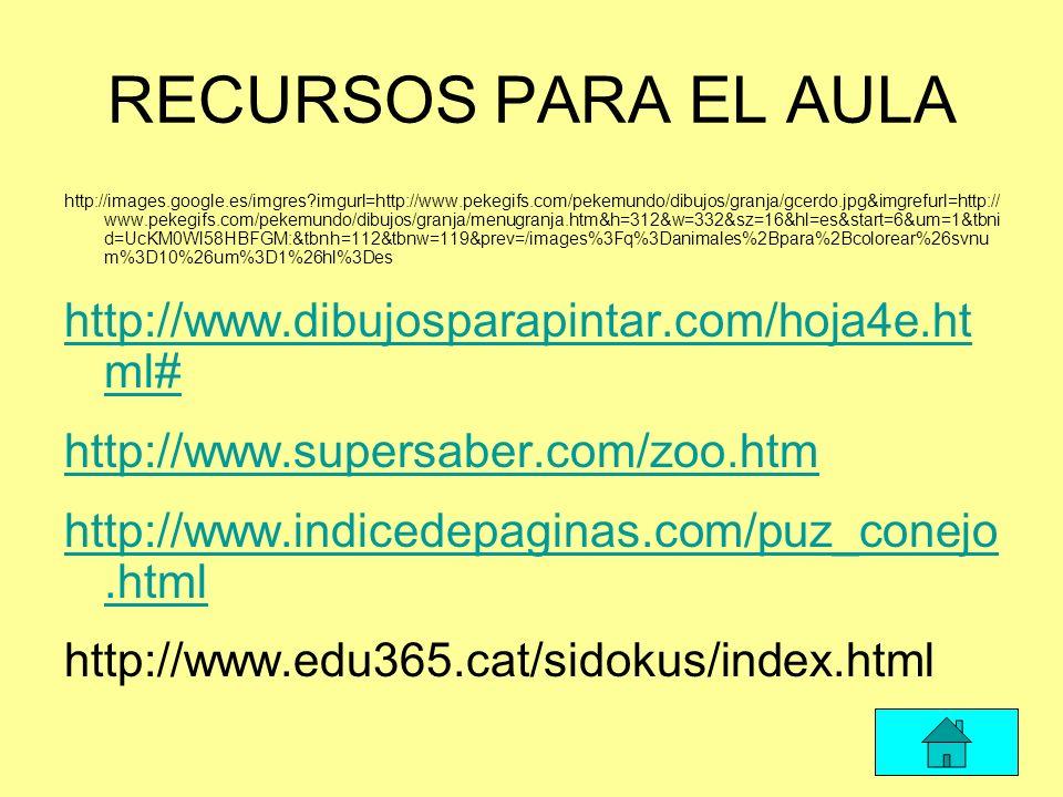 RECURSOS PARA EL AULA http://www.dibujosparapintar.com/hoja4e.html#