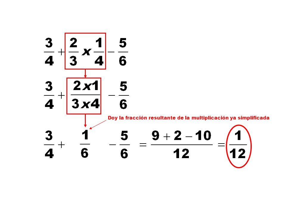 Doy la fracción resultante de la multiplicación ya simplificada