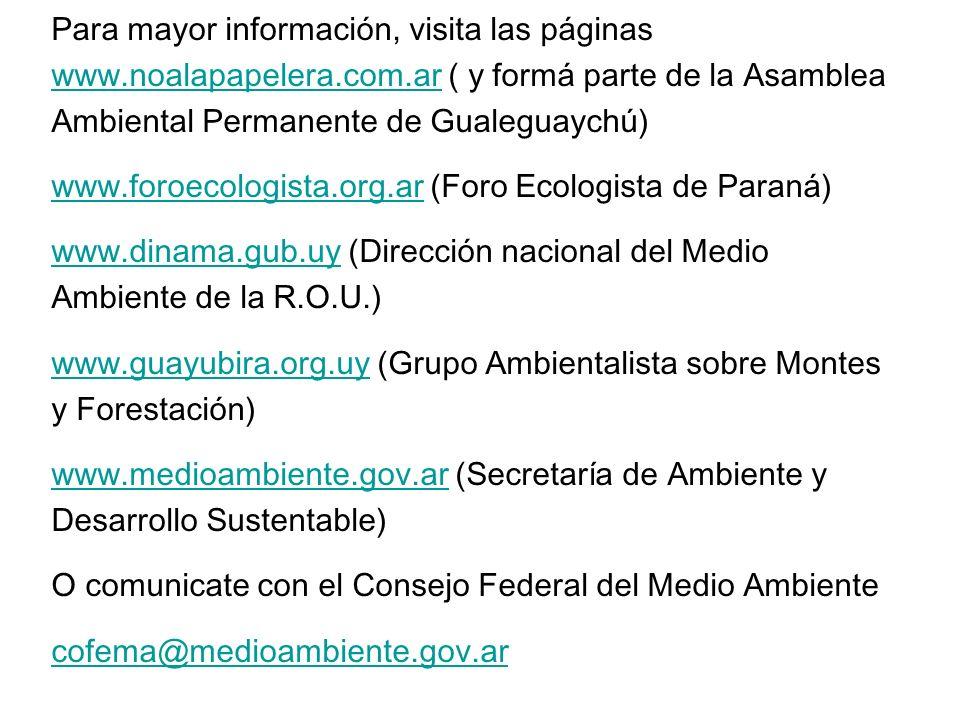 Para mayor información, visita las páginas www. noalapapelera. com