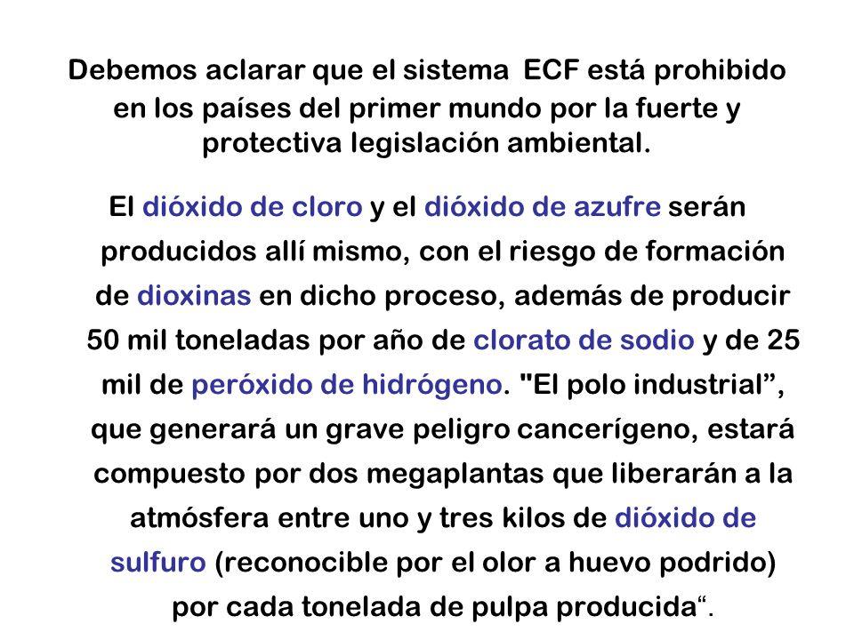 Debemos aclarar que el sistema ECF está prohibido en los países del primer mundo por la fuerte y protectiva legislación ambiental.