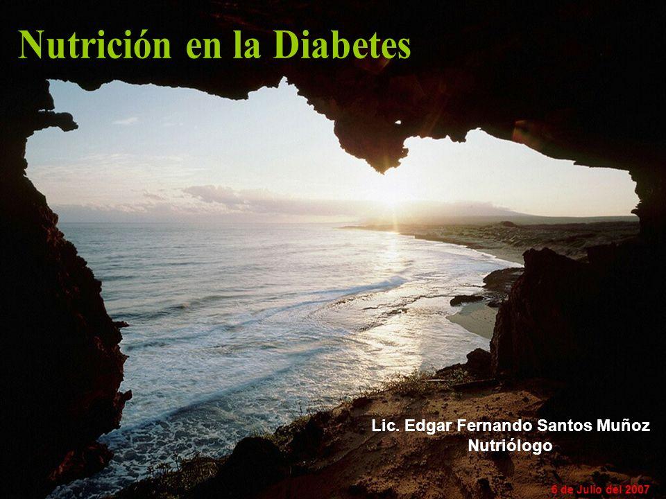 Nutrición en la Diabetes Lic. Edgar Fernando Santos Muñoz